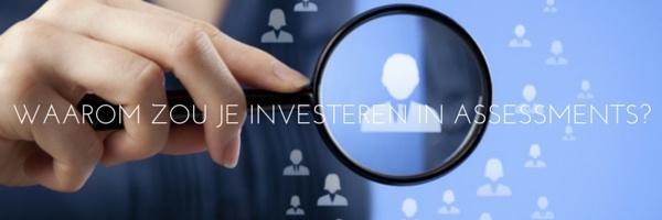 waarom zou je investeren in assessments